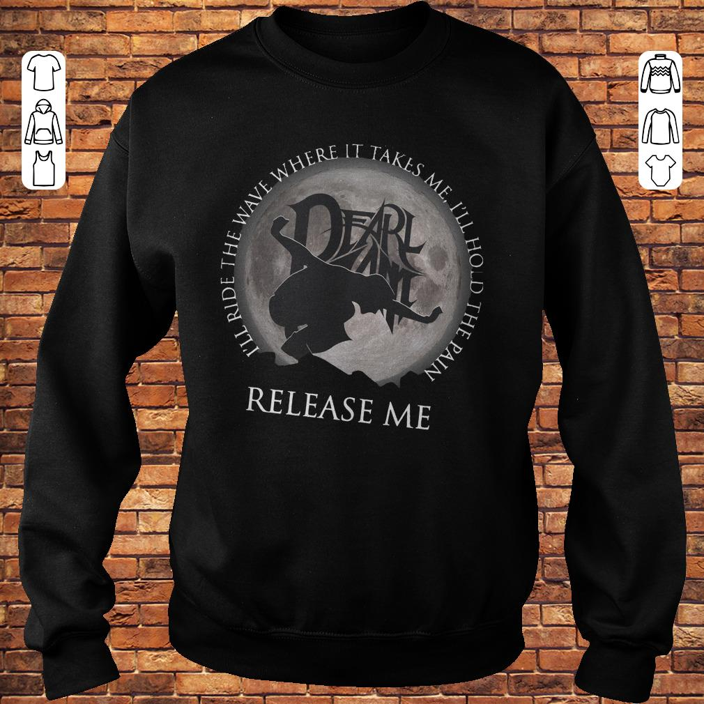 https://premiumleggings.net/images/2018/11/I-ll-ride-the-wave-where-it-takes-me-I-ll-hold-the-pain-release-me-shirt-Sweatshirt-Unisex.jpg