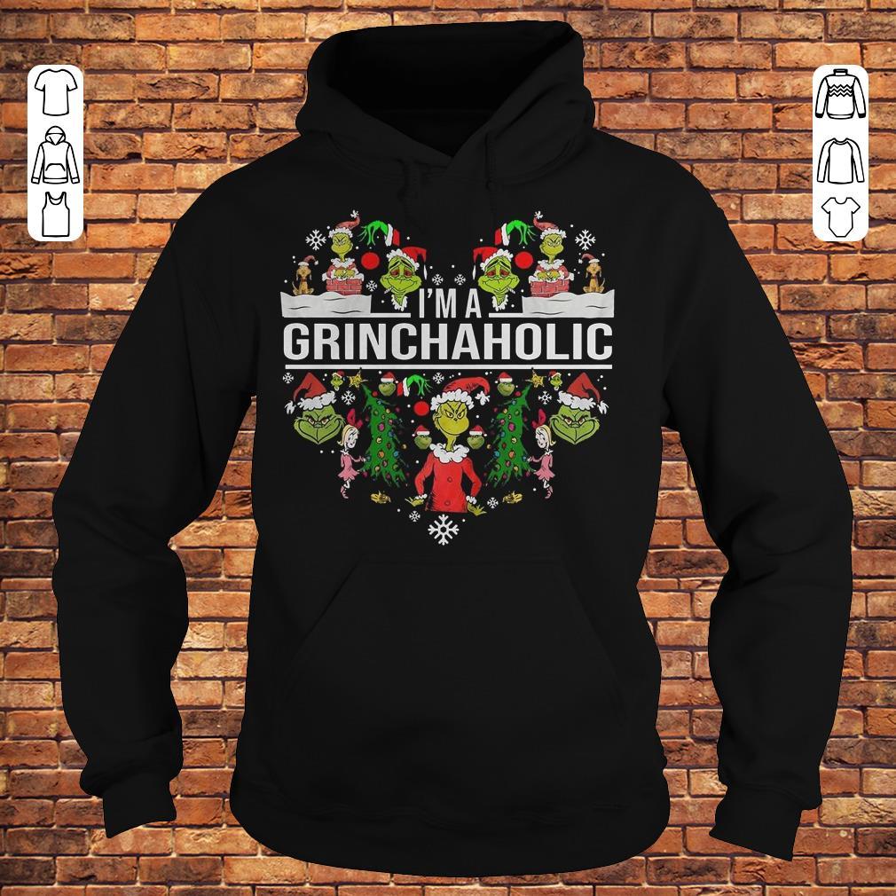I'm A Grinch Aholic Shirt Hoodie