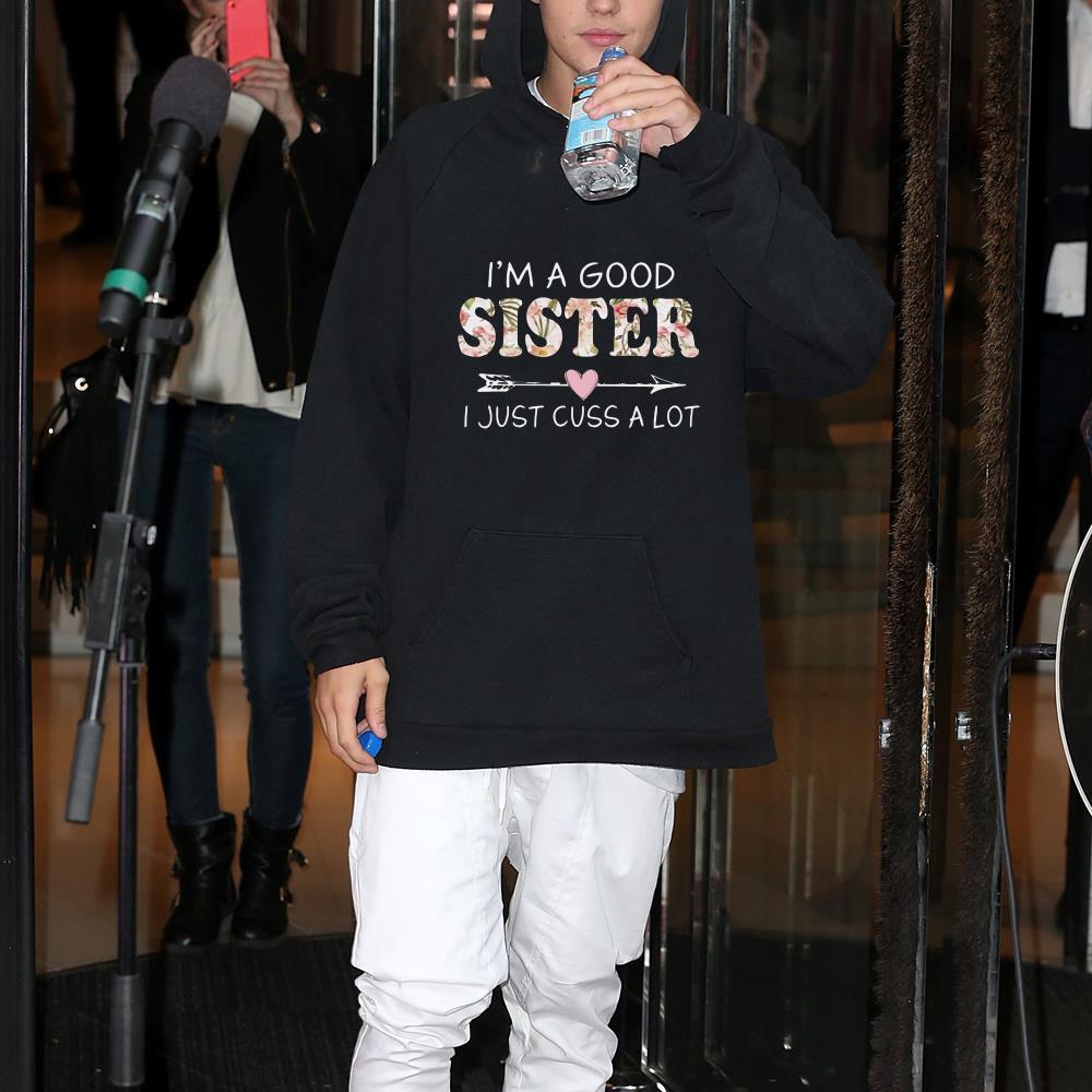 I'm a good sister I just cuss a lot shirt 1