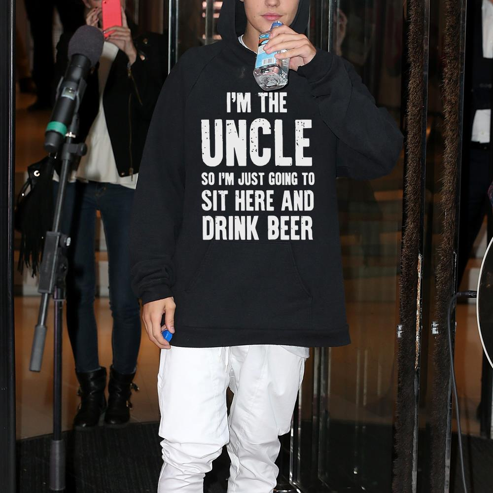 I'm the uncle so I'm just going to sit here and drink beer shirt