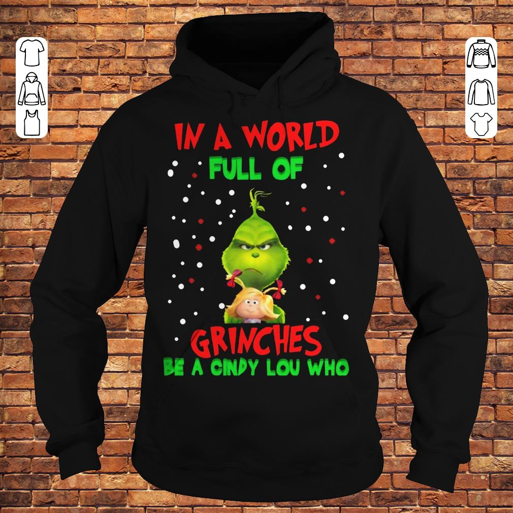 In a world full of Grinches be a Cindy Lou Who Shirt Hoodie