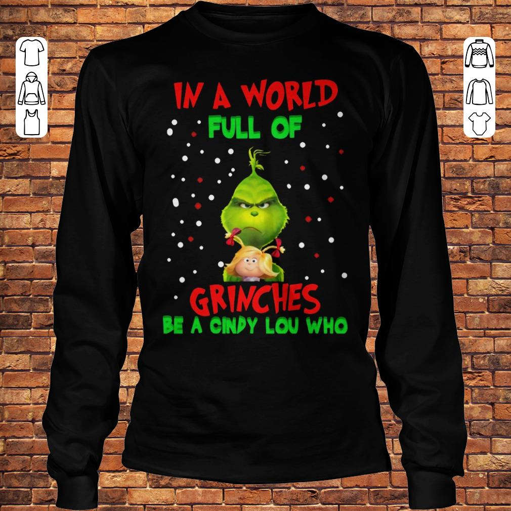 In a world full of Grinches be a Cindy Lou Who Shirt Longsleeve Tee Unisex