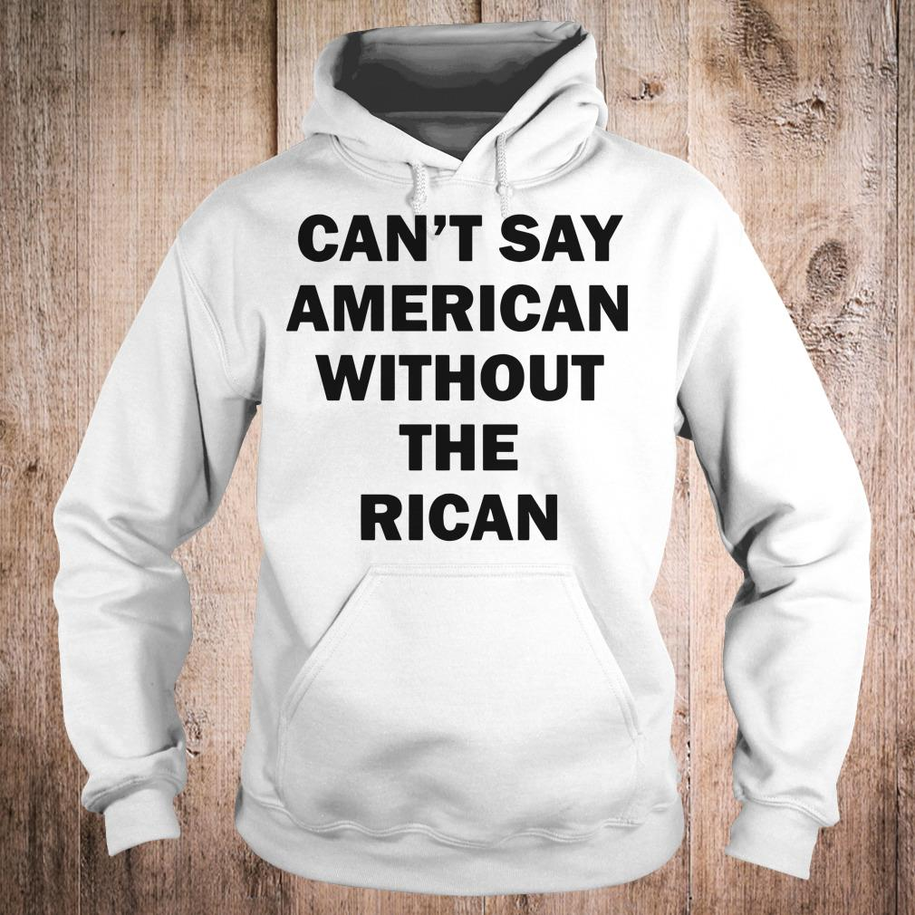 John Leguizamo Can't say American without the rican shirt Hoodie