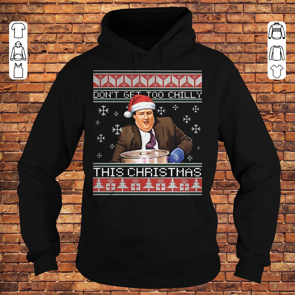 Kevin Malone Don't get too chilly sweater shirt Hoodie