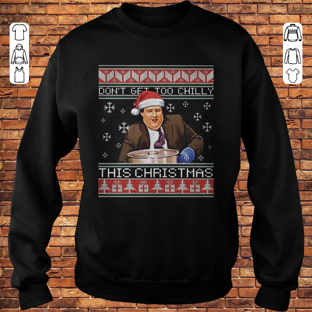 Kevin Malone Don't get too chilly sweater shirt