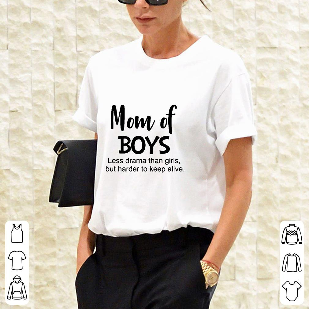Mom of boys Less drama than firts but harder to keep alive shirt 2