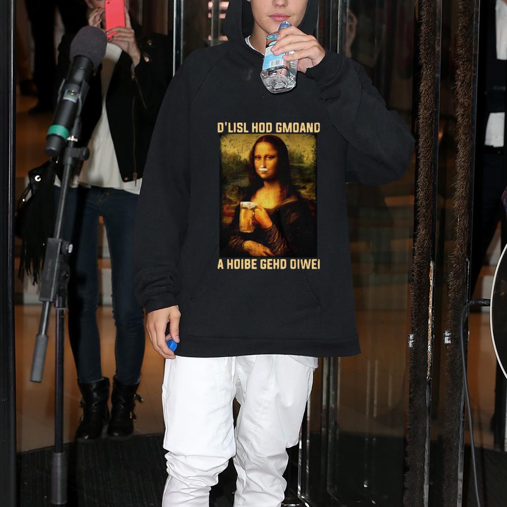 Mona Lisa and beer D'lisl hod gmoand a hoibe gehd oiwei shirt 1