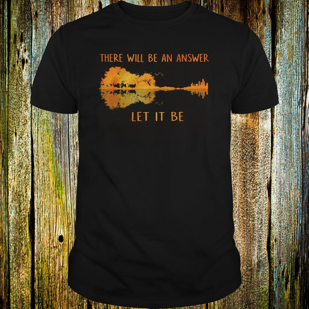 Official Guitar lake shadow Let it be there will be an answer shirt Classic Guys / Unisex Tee