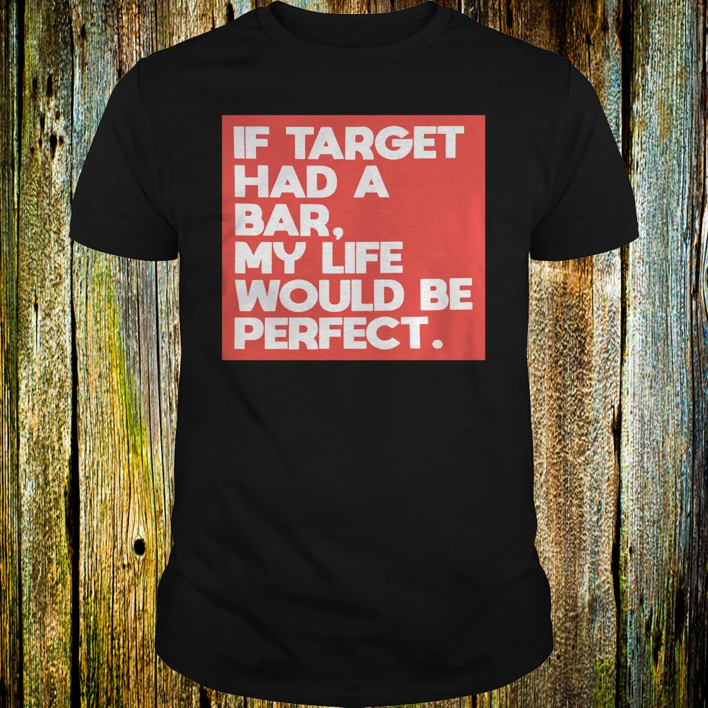 Original My life would be perfect shirt Classic Guys / Unisex Tee