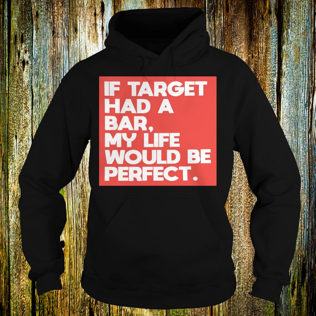 Original My life would be perfect shirt Hoodie