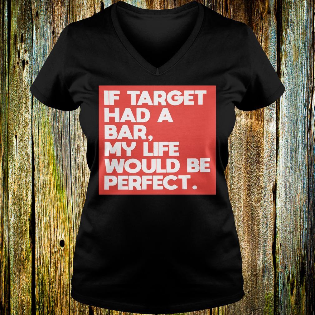 Original My life would be perfect shirt Ladies V-Neck