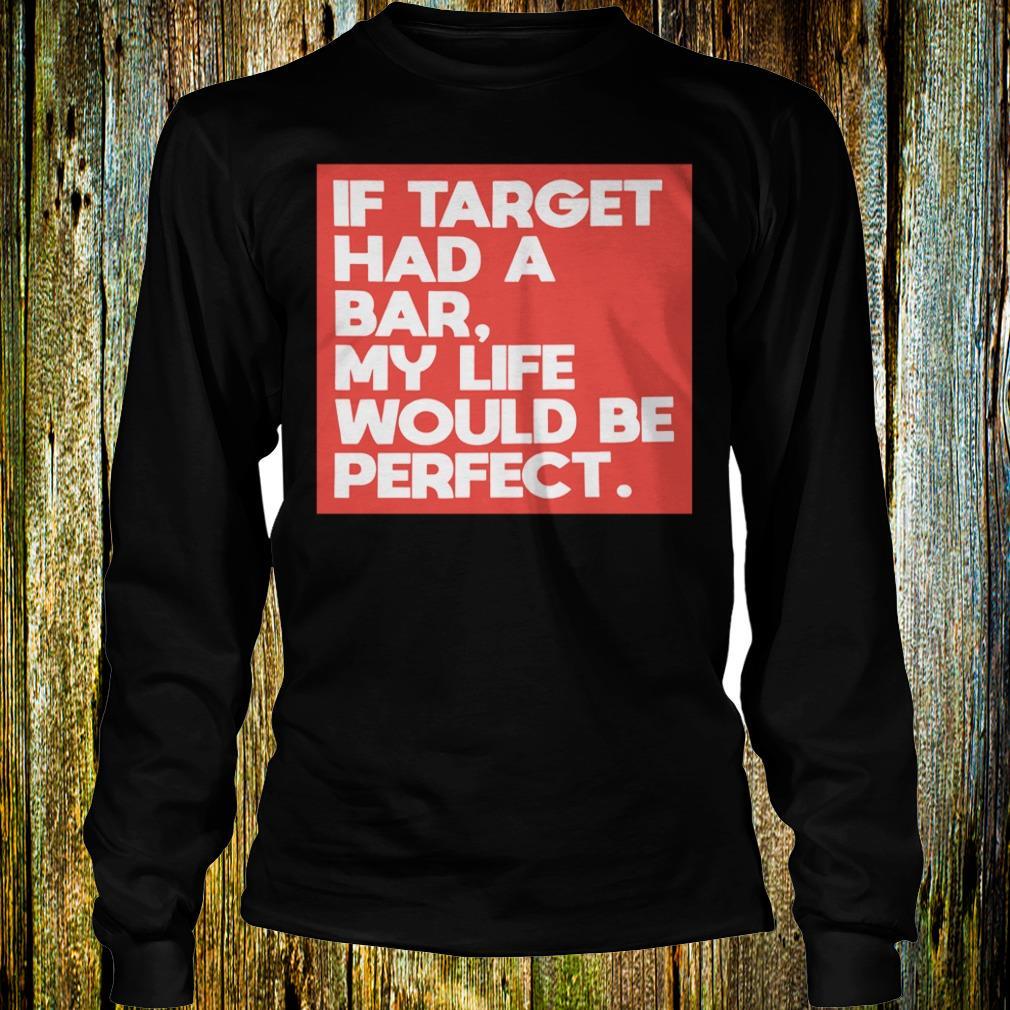 Original My life would be perfect shirt Longsleeve Tee Unisex