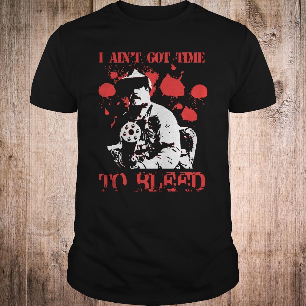 Predator Blain Cooper I ain't got time to bleed shirt Classic Guys / Unisex Tee