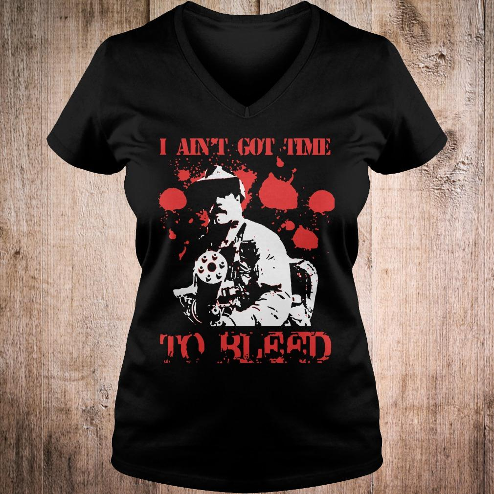 Predator Blain Cooper I ain't got time to bleed shirt Ladies V-Neck