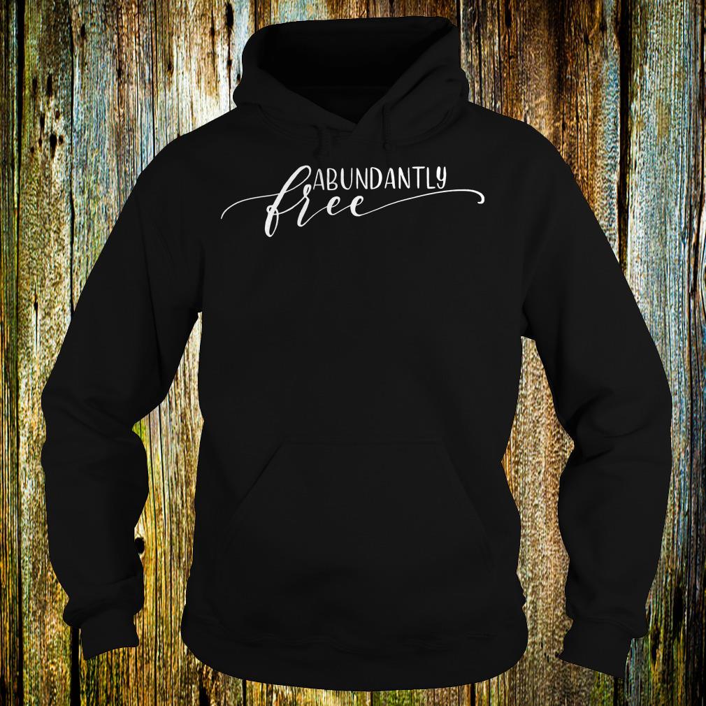 Premium Ephesians free abundantly shirt Hoodie