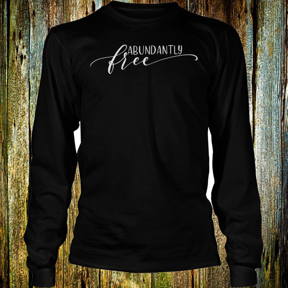 Premium Ephesians free abundantly shirt Longsleeve Tee Unisex