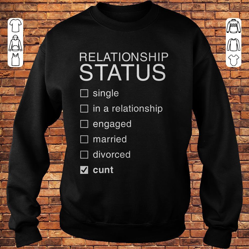 https://premiumleggings.net/images/2018/11/Relationship-Status-Cunt-shirt-Sweatshirt-Unisex.jpg
