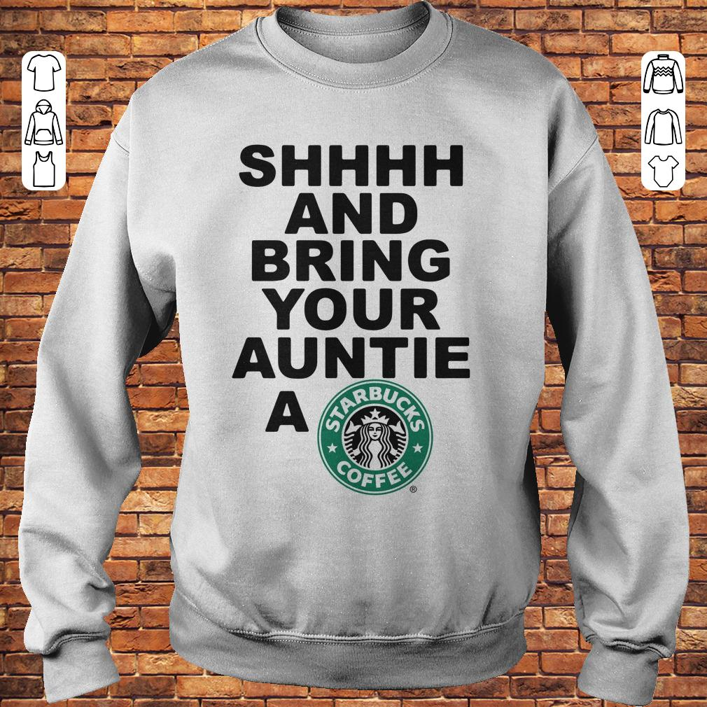 Shhhh and bring your auntie a Starbucks coffee shirt