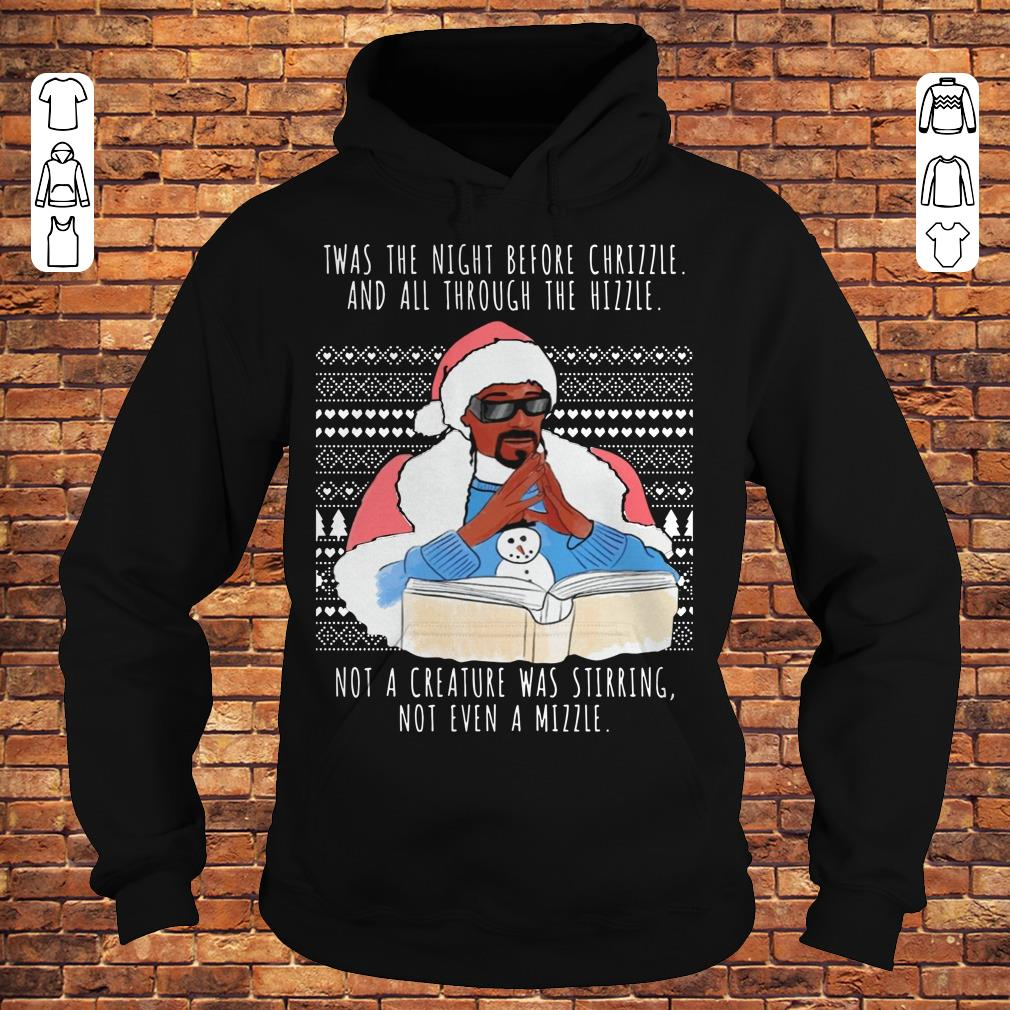 Snoop Dogg Twas the night before chrizzle and all through the hizzle shirt Hoodie