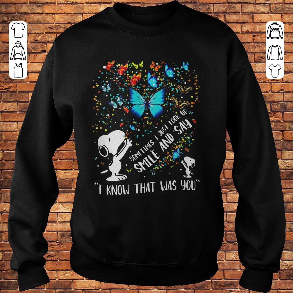 Snoopy sometimes i just look up smile and say I know that was you butterfly shirt