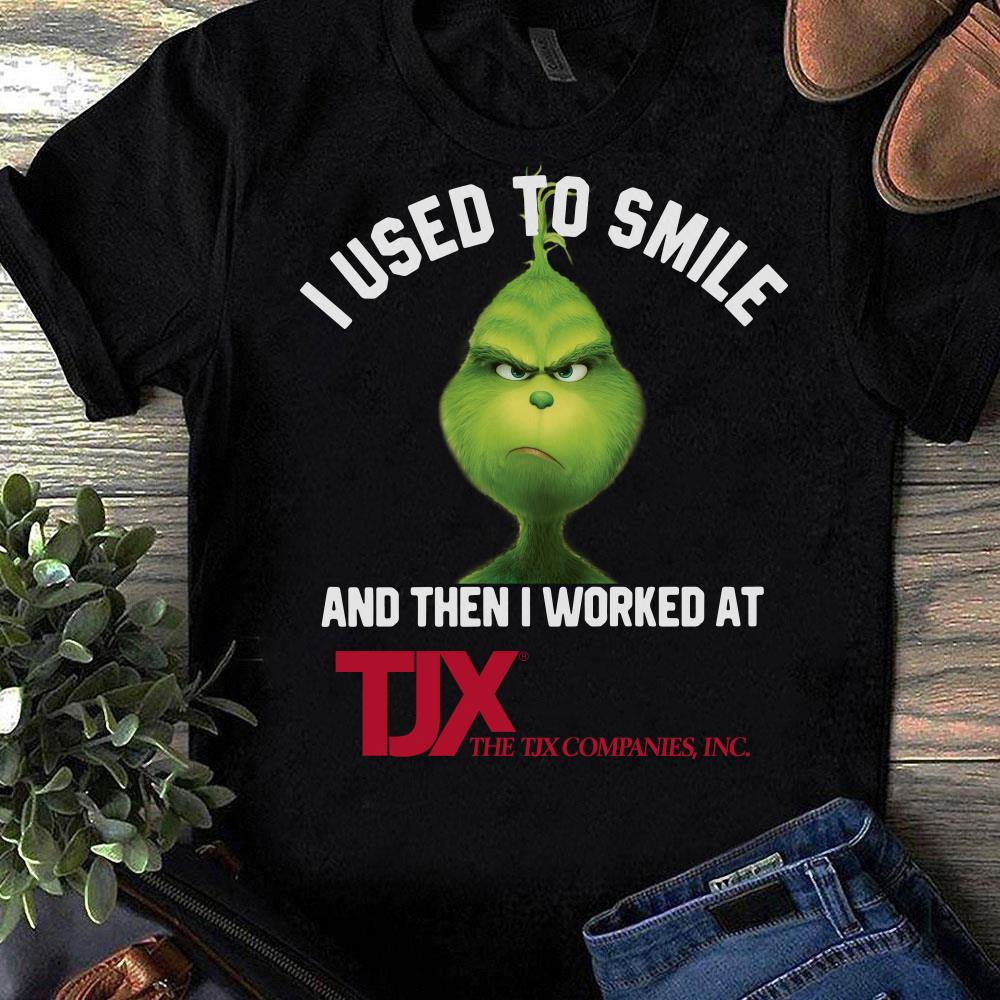TJX Companies Grinch I used to smile and then I worked at TJX Companies shirt