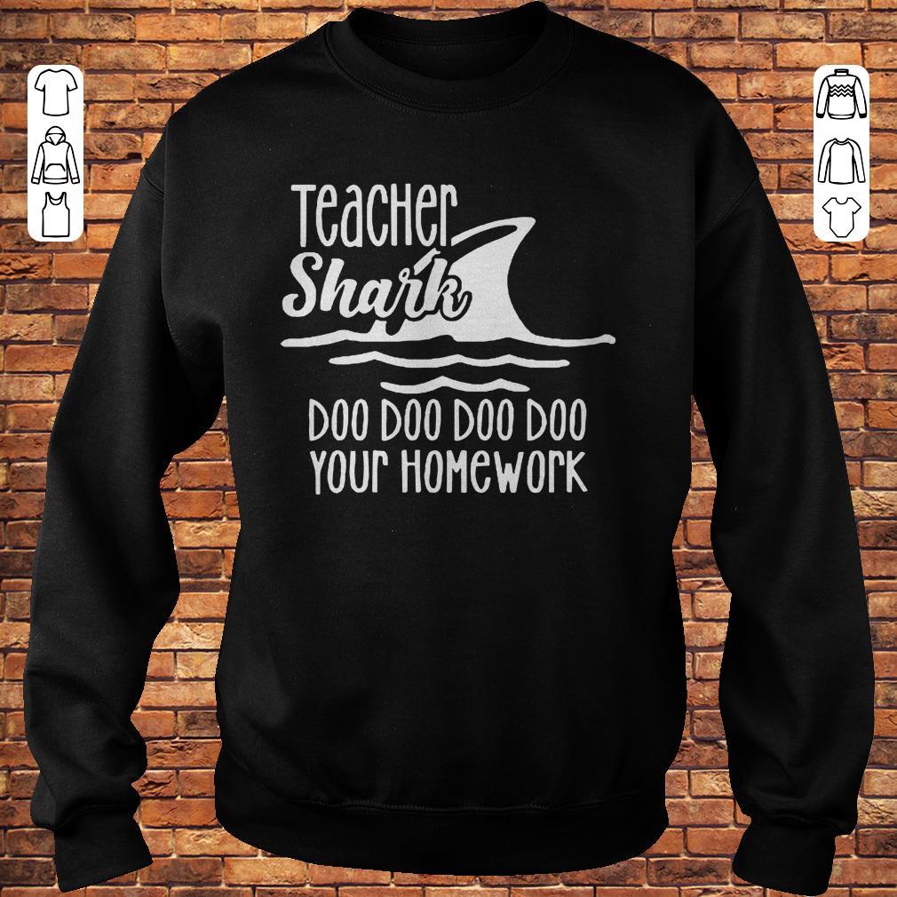 Teacher shark doo doo doo your homework Shirt