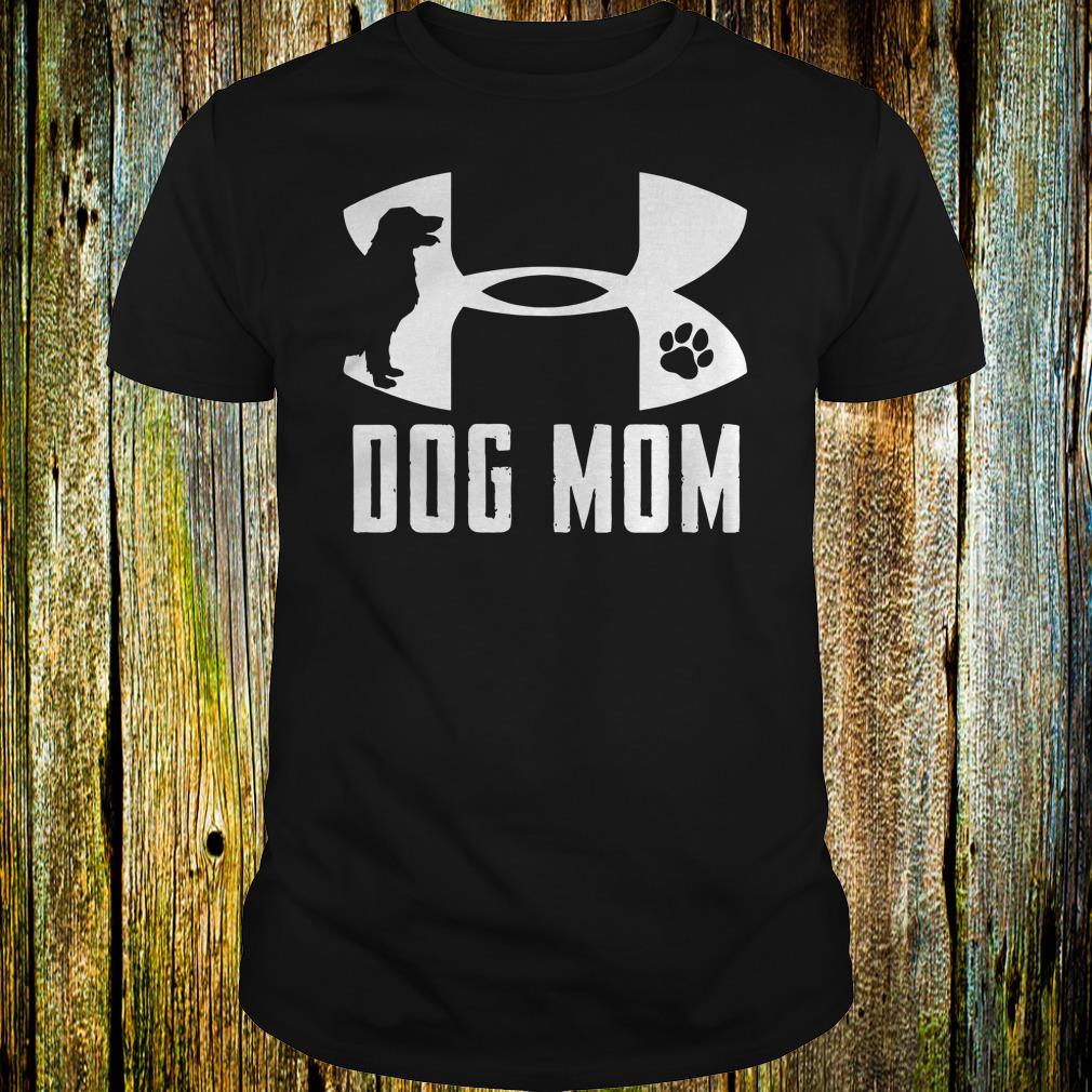 3a616fac The Best Under Armour Dog mom shirt, hoodie, sweater, sweatshirt