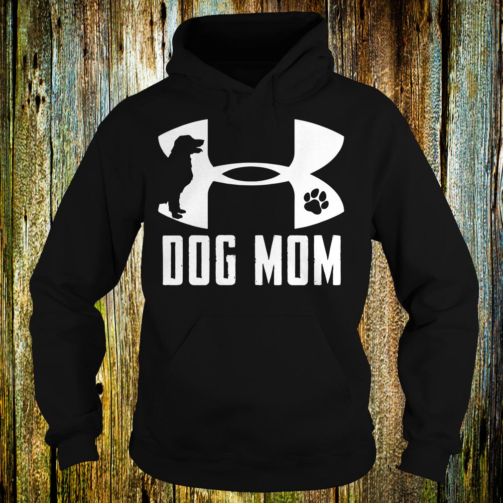 The Best Under Armour Dog mom shirt Hoodie