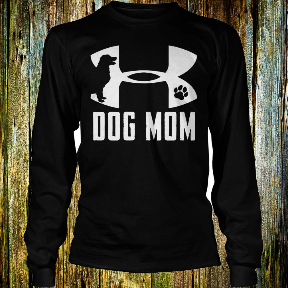 The Best Under Armour Dog mom shirt Longsleeve Tee Unisex