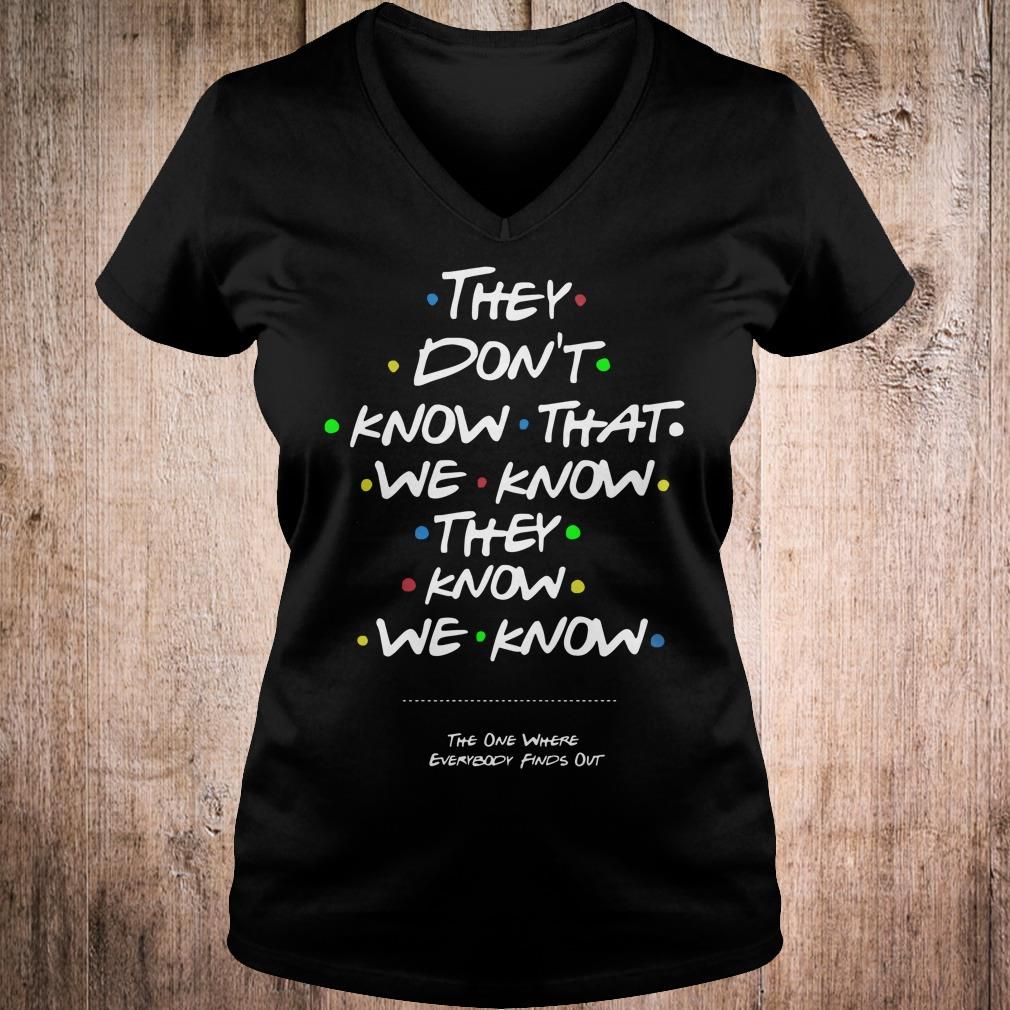 They don't know that we know they know we know shirt Ladies V-Neck