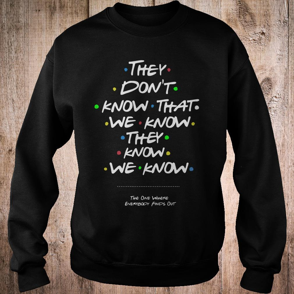 They don't know that we know they know we know shirt 1