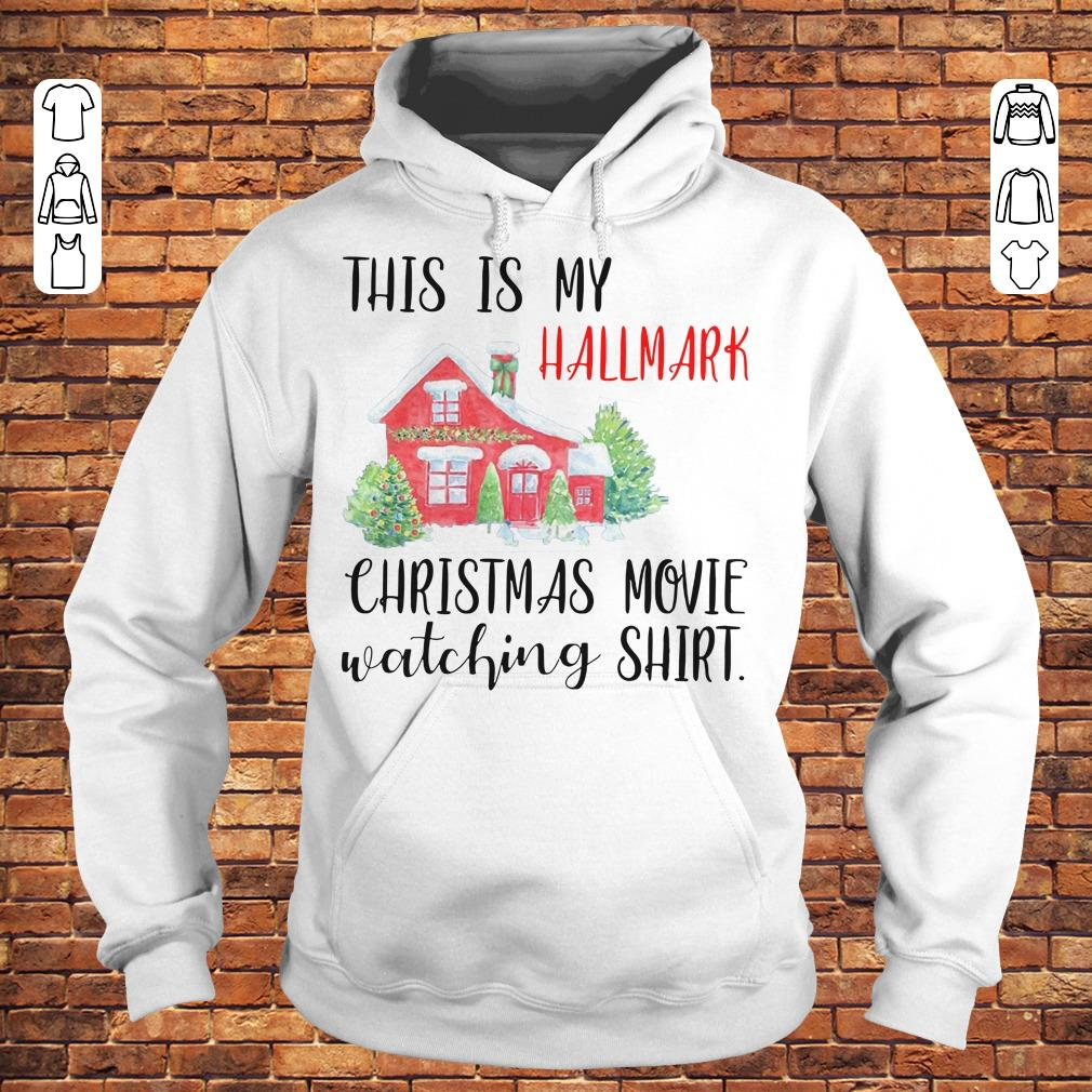 This is my Hallmark christmas movie watching shirt Hoodie