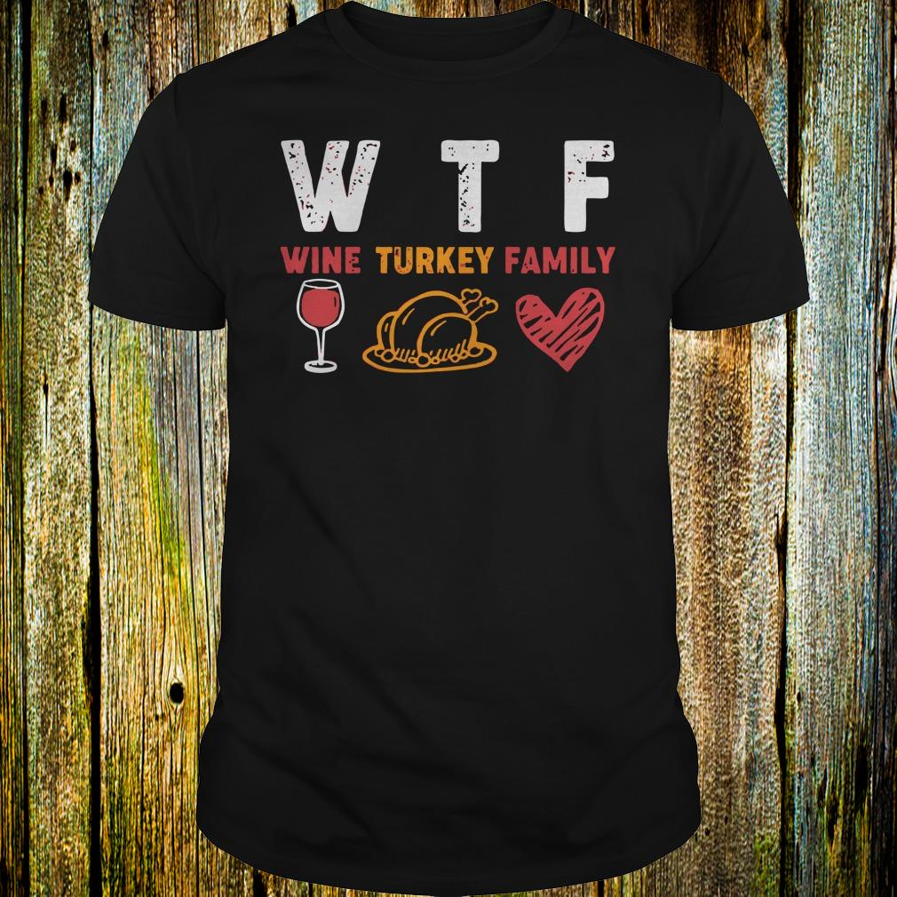 Top WTF wine turkey family shirt