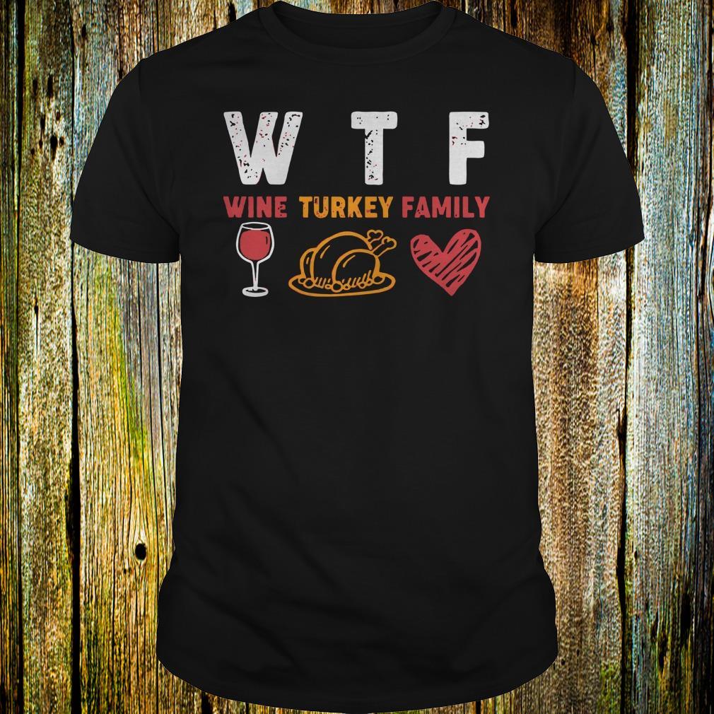 Top WTF wine turkey family shirt Classic Guys / Unisex Tee