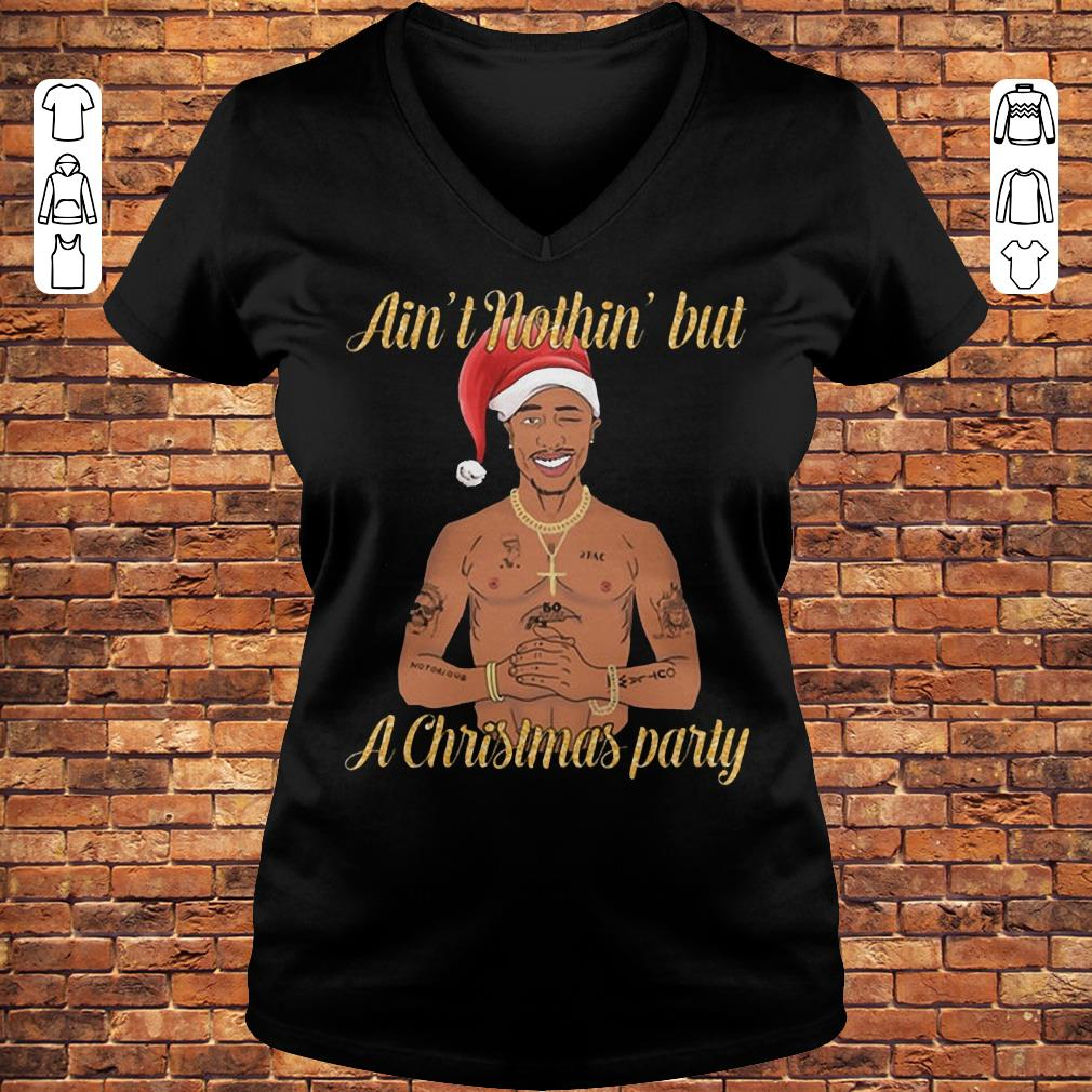 Tupac Ain't nothin' but a christmas party shirt Ladies V-Neck