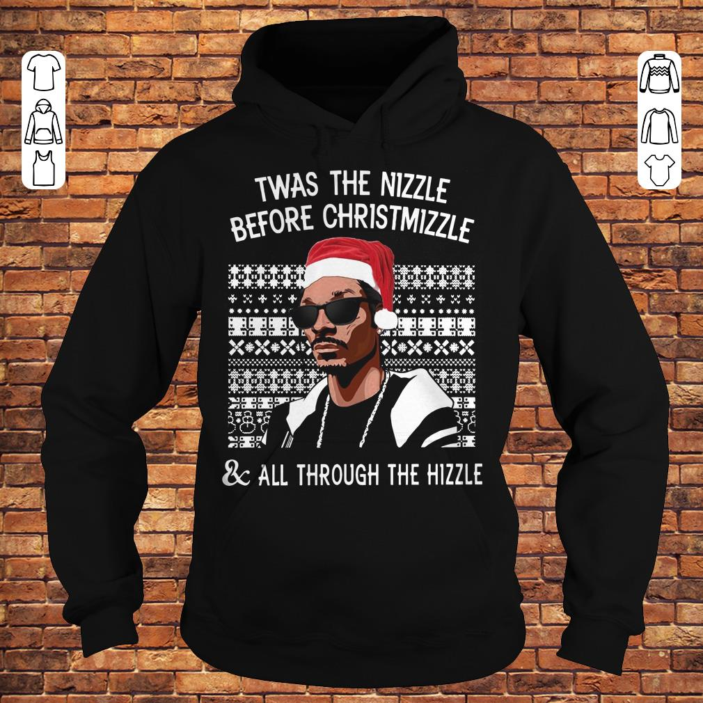 Twas the Nizzle before christmizzle and all through the hizzle shirt Hoodie
