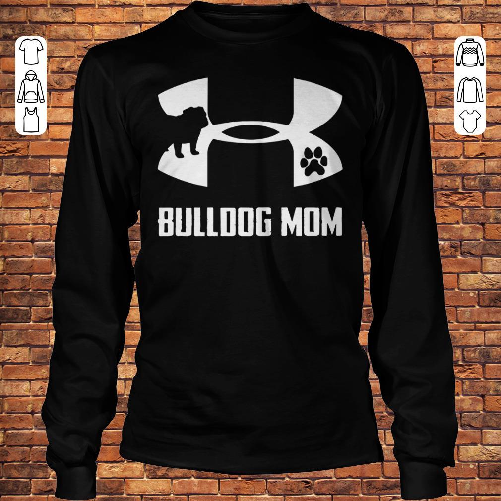 Under Armour Bulldog Mom Shirt Longsleeve Tee Unisex