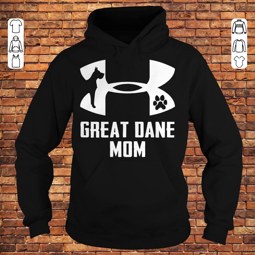 Under Armour Great dane mom Shirt Hoodie