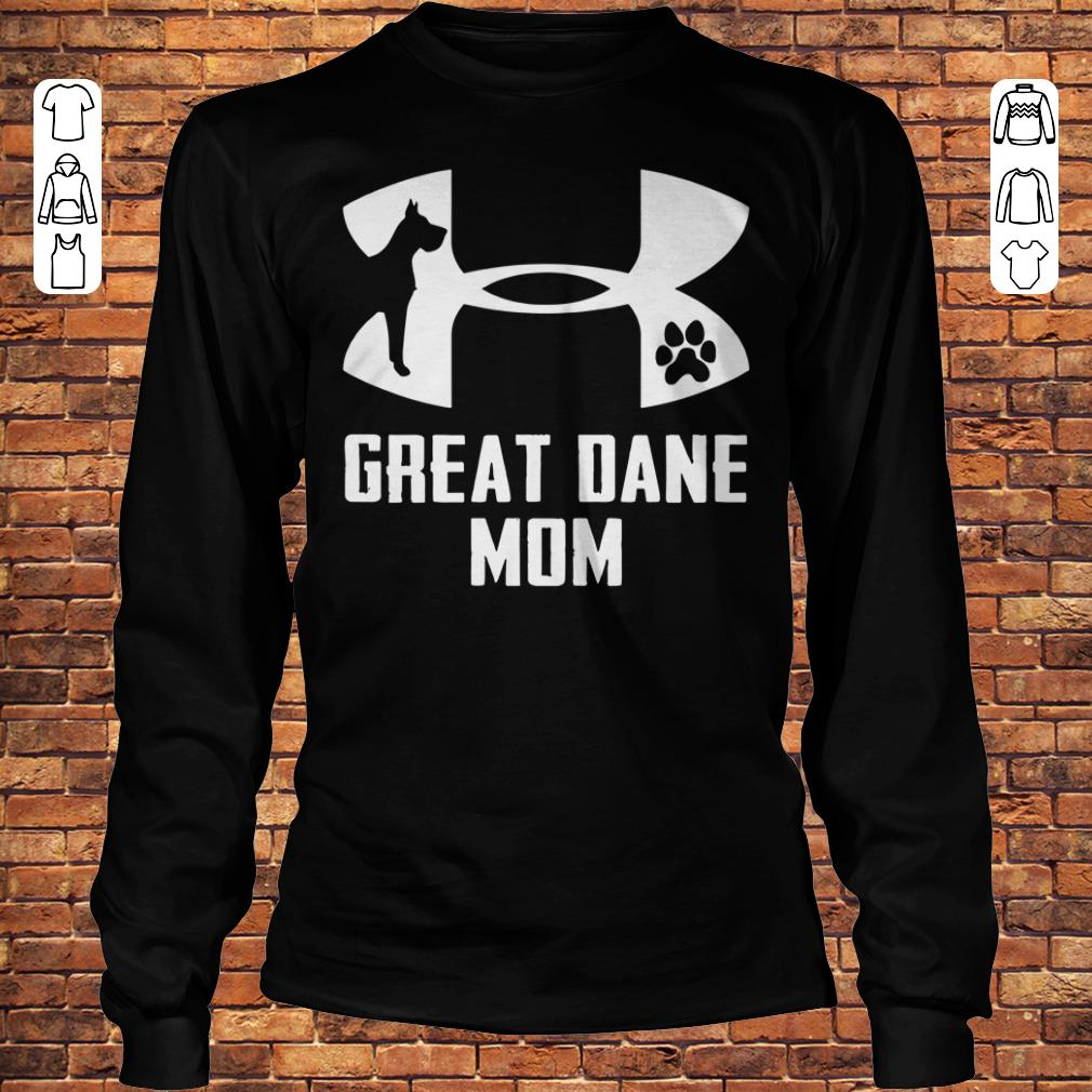 Under Armour Great dane mom Shirt Longsleeve Tee Unisex