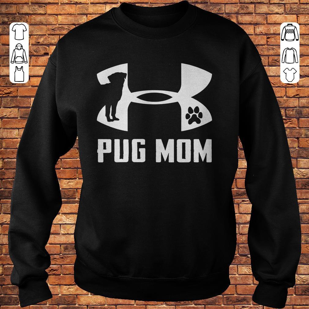 Under Armour Pug Mom Shirt