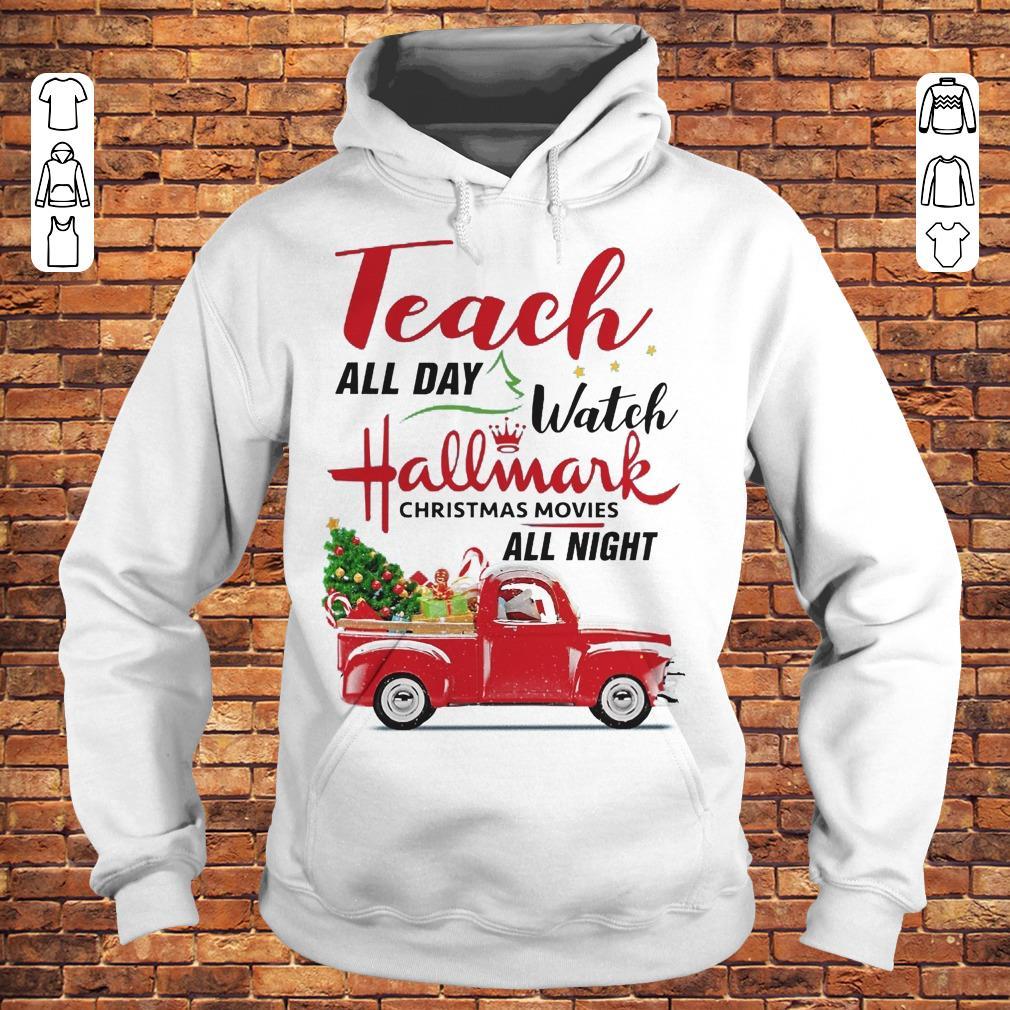 Vintage truck Teach all day Watch Hallmark christmas movies all night shirt Hoodie