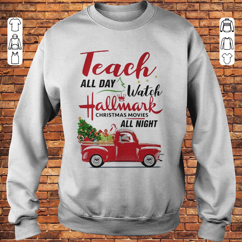 Vintage truck Teach all day Watch Hallmark christmas movies all night shirt