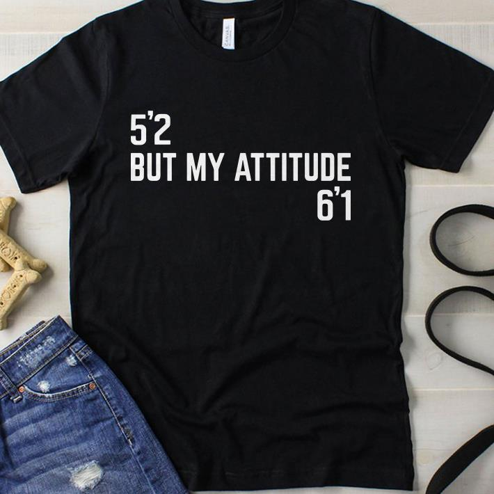 52 but my attitude 61 shirt 1
