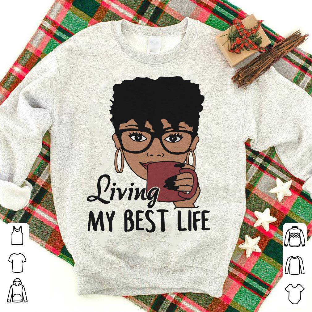 Black Queen Living my best life Shirt