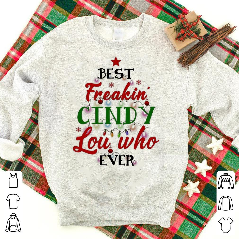 Dr. Seuss Best Freakin' Cindy Lou Who Ever shirt