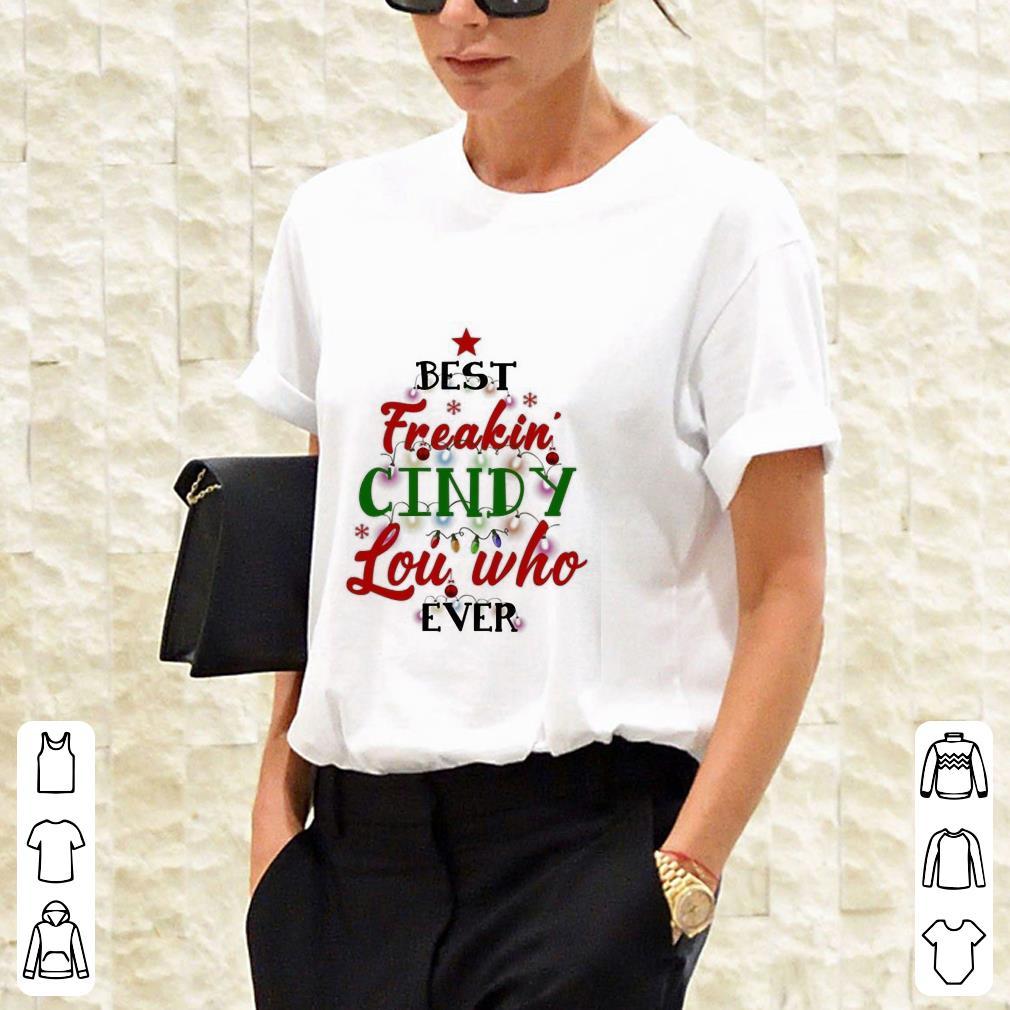 Dr. Seuss Best Freakin' Cindy Lou Who Ever shirt 2
