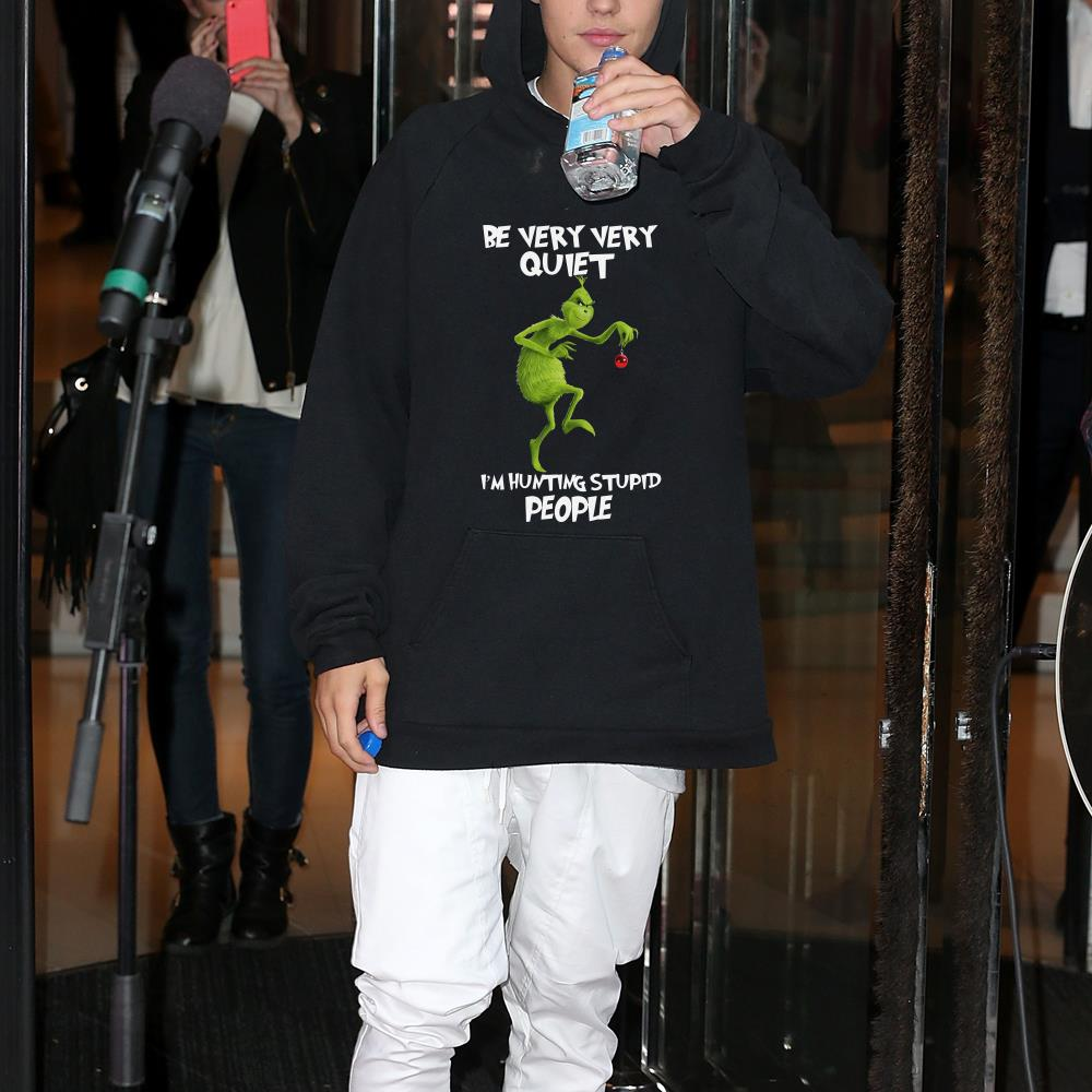 Grinch Be Very Quiet I'm Hunting Stupid People shirt