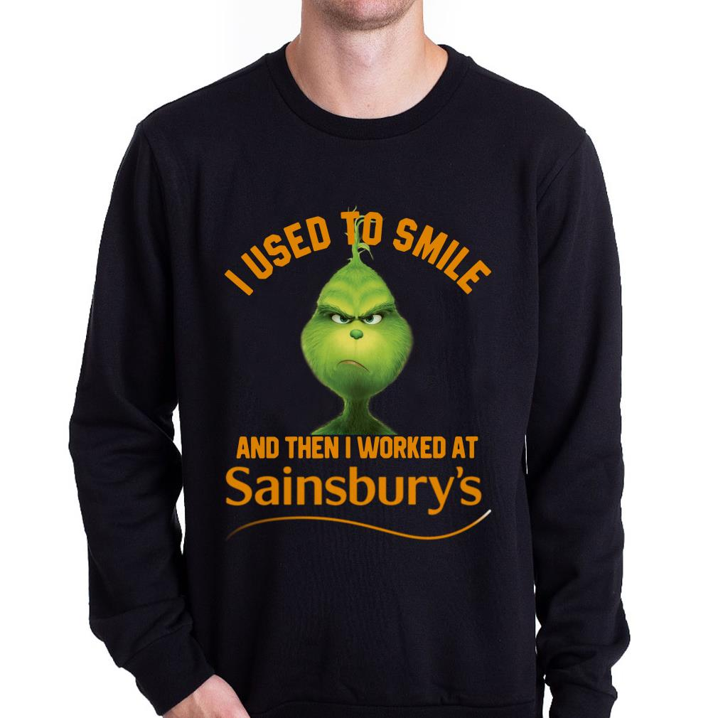 Grinch I used to smile and then I worked at Sainsbury's shirt 1