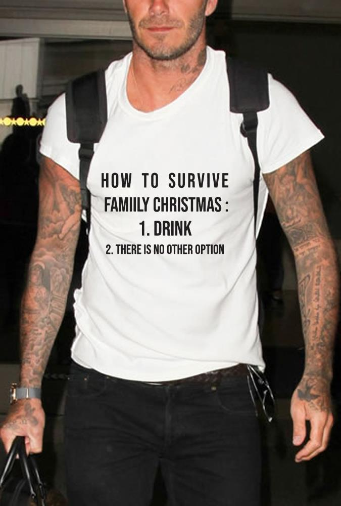 How to survive family christmas Drink and There is no other option Shirt 1