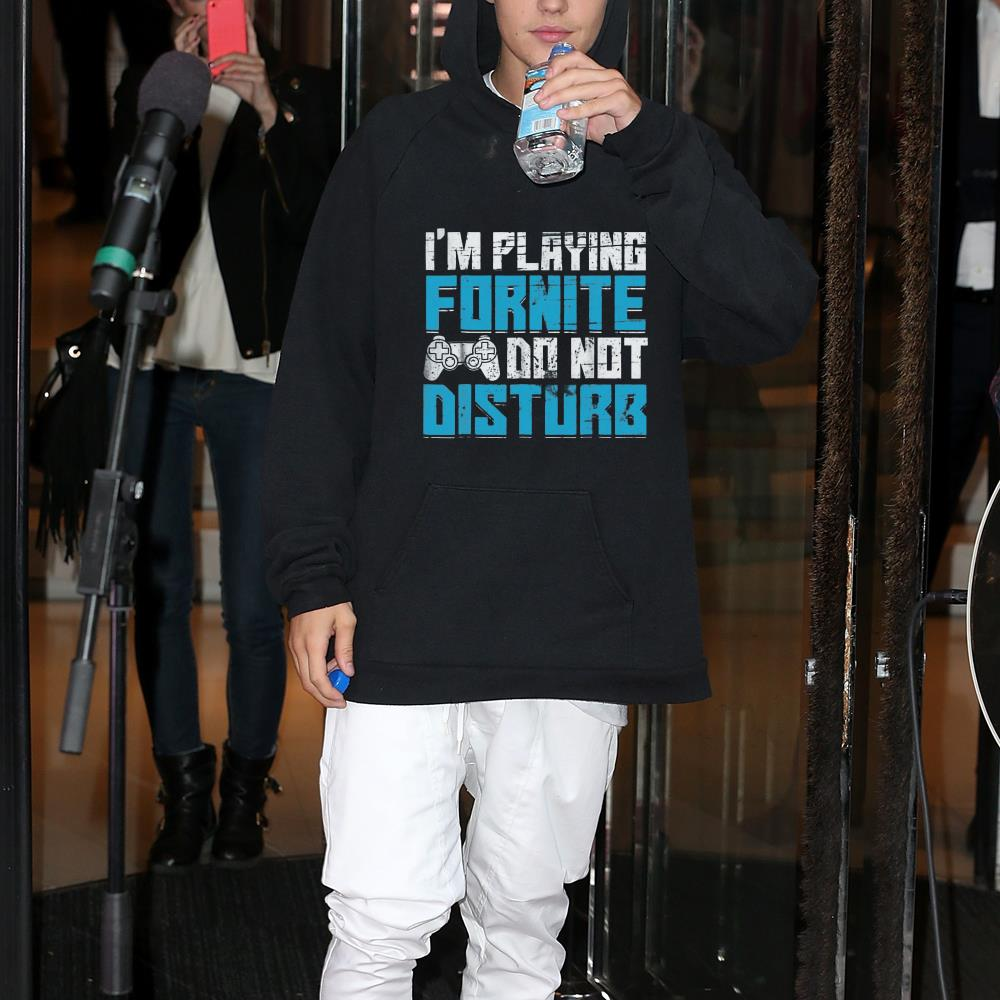 I'm playing Fornite do not disturb t-shirt sweater